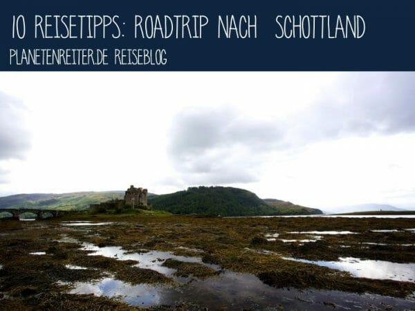 Zehn Reisetipps Schottland