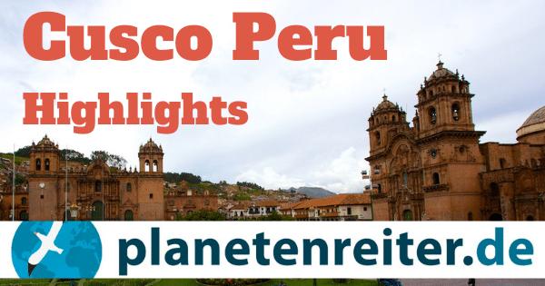 Cusco Sehenswürdigkeiten: Die Highlights