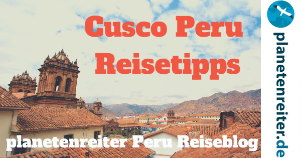 Cusco Peru im Südamerika Reiseblog