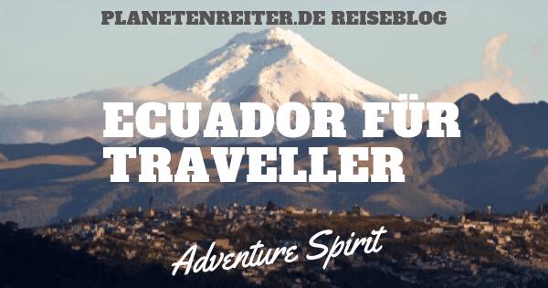 Ecuador Sehenswürdigkeiten Südamerika Reiseblog
