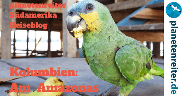 Kolumbien Amazonas Reiseblog