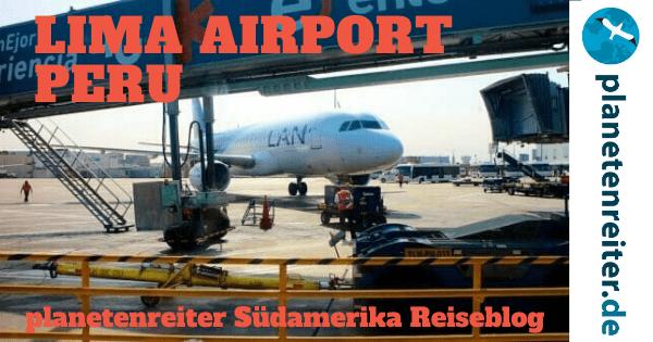 Flughafen Lima Peru: Reisetipps