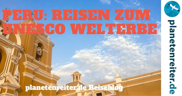 Peru Welterbe